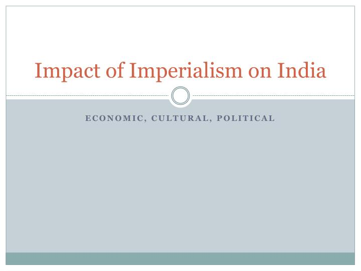 Impact of imperialism on india