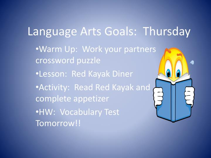 Language Arts Goals:  Thursday