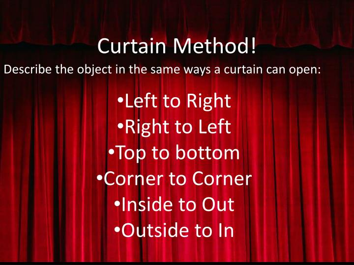 Curtain Method!
