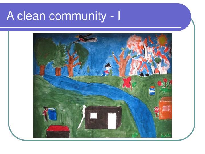 A clean community - I
