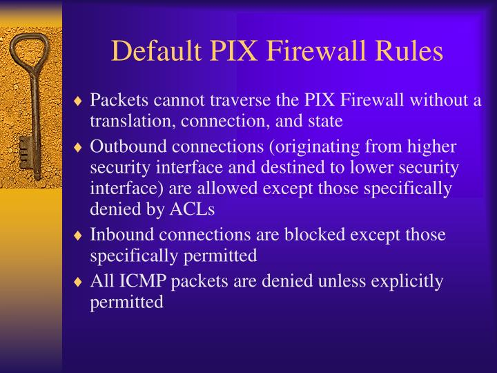 Default PIX Firewall Rules