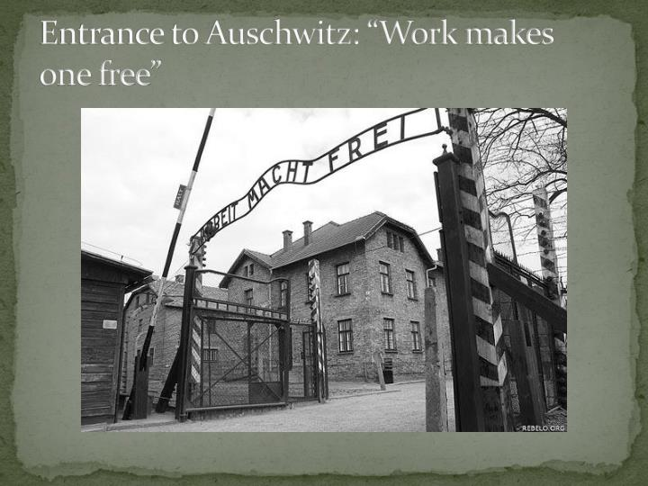 "Entrance to Auschwitz: ""Work makes one free"""