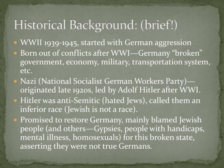 Historical Background: (brief!)