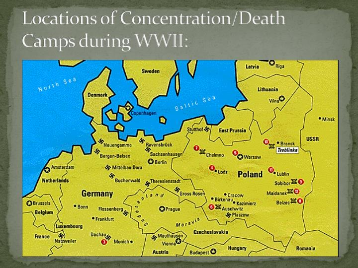 Locations of Concentration/Death Camps during WWII: