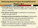 enhancing access project accomplishments phases 1 2
