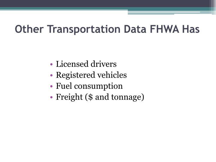 Other Transportation Data FHWA Has