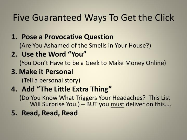 Five Guaranteed Ways To Get the Click
