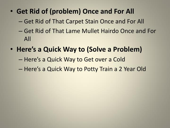 Get Rid of (problem) Once and For All