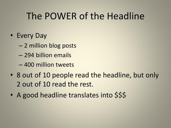 The POWER of the Headline