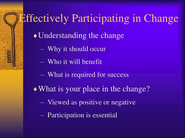 Effectively Participating in Change