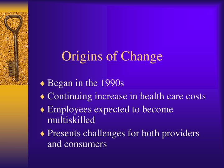 Origins of Change