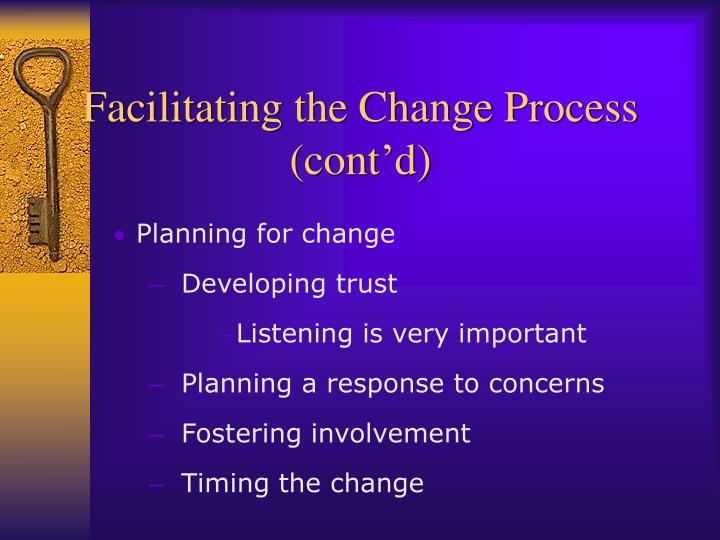 Facilitating the Change Process (cont'd)
