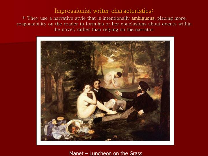 Impressionist writer characteristics: