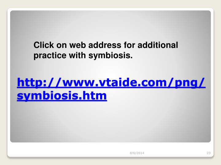 Click on web address for additional practice with symbiosis.
