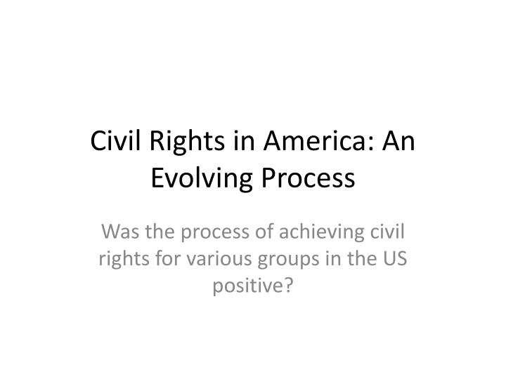 Civil Rights in America: An Evolving Process