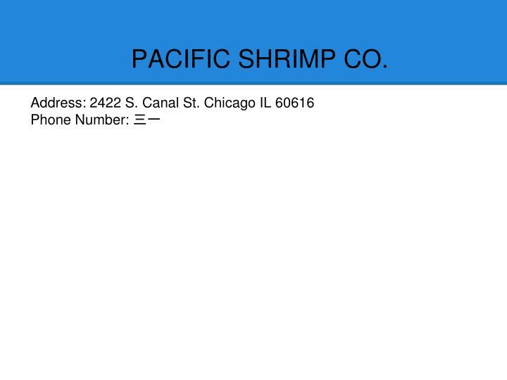 PACIFIC SHRIMP CO.