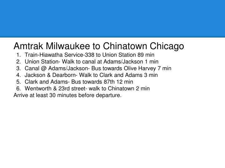 Amtrak Milwaukee to Chinatown Chicago