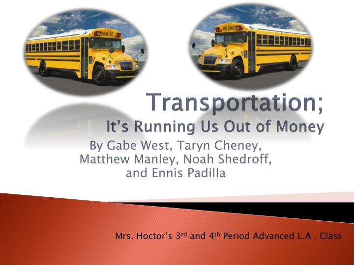 Transportation it s running us out of money