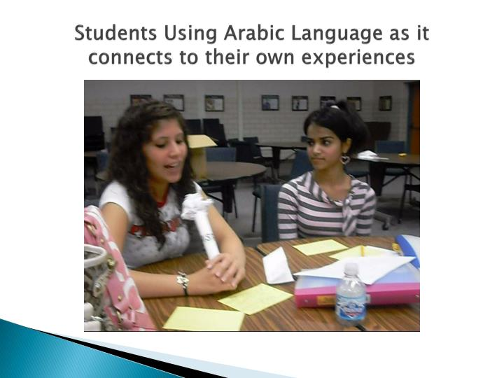 Students Using Arabic Language as it connects to their own experiences