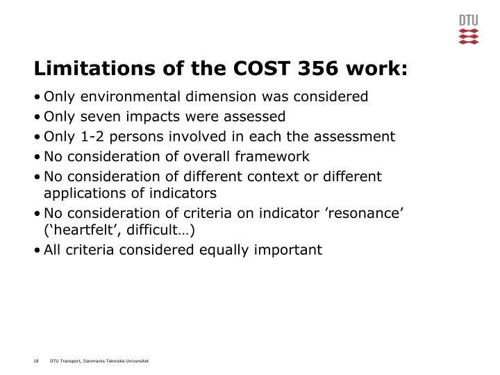 Limitations of the COST 356 work: