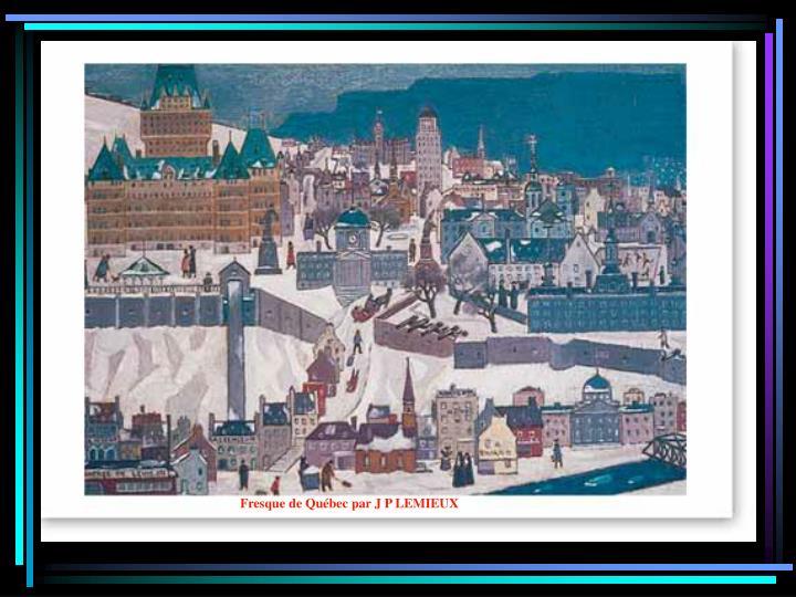 Fresque de Québec par J P LEMIEUX