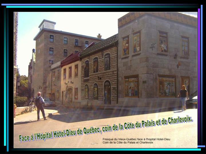 Face à l'Hôpital Hôtel-Dieu de Québec, coin de la Côte du Palais et de Charlevoix.