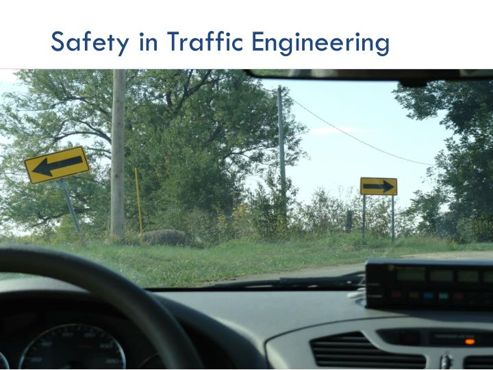 Safety in Traffic Engineering