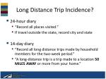 long distance trip incidence