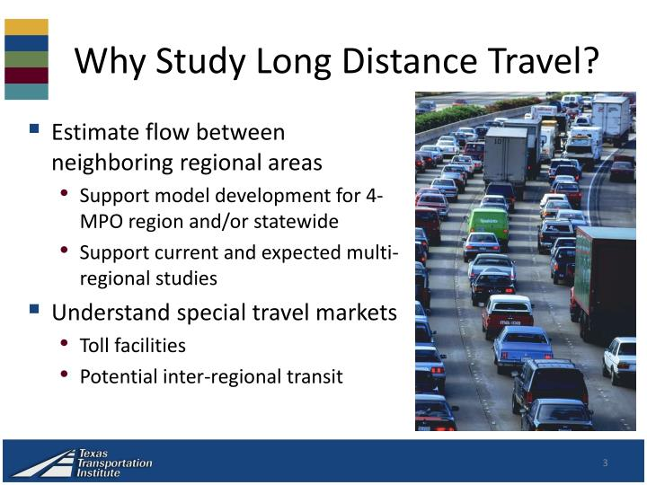 Why study long distance travel