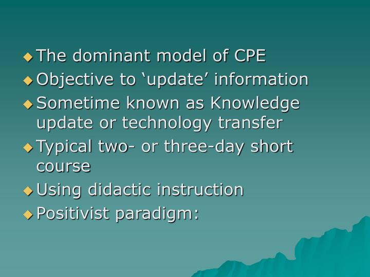 The dominant model of CPE