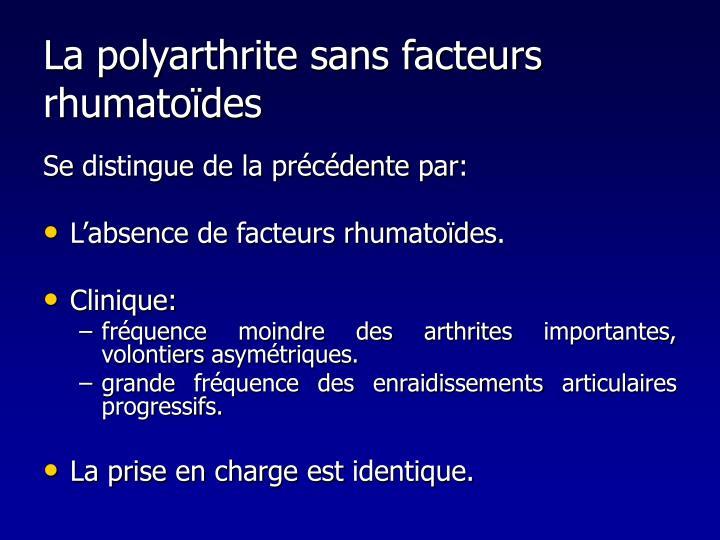 La polyarthrite sans facteurs     rhumatoïdes