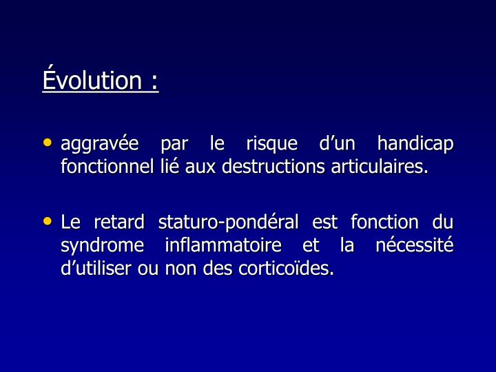 Évolution :