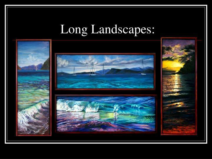 Long Landscapes: