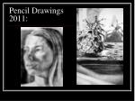 pencil drawings 2011