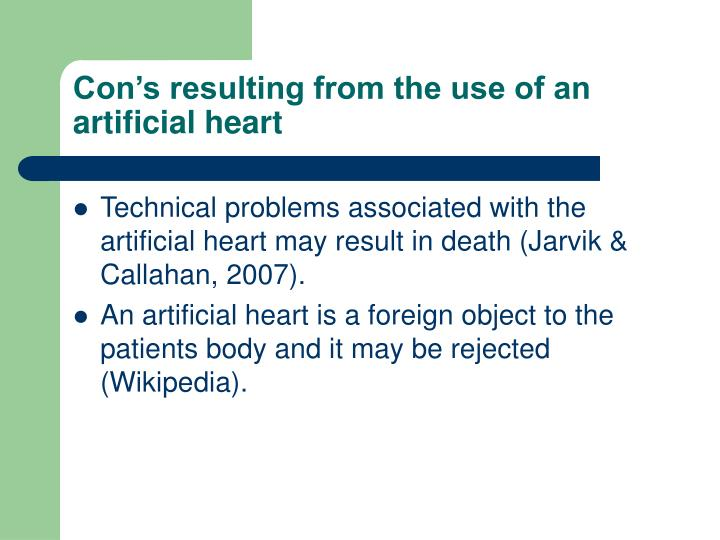 Con's resulting from the use of an artificial heart