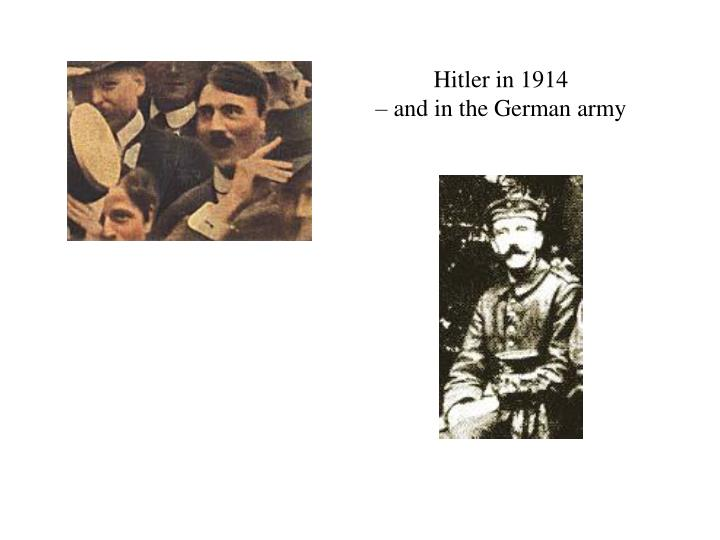 Hitler in 1914 and in the german army