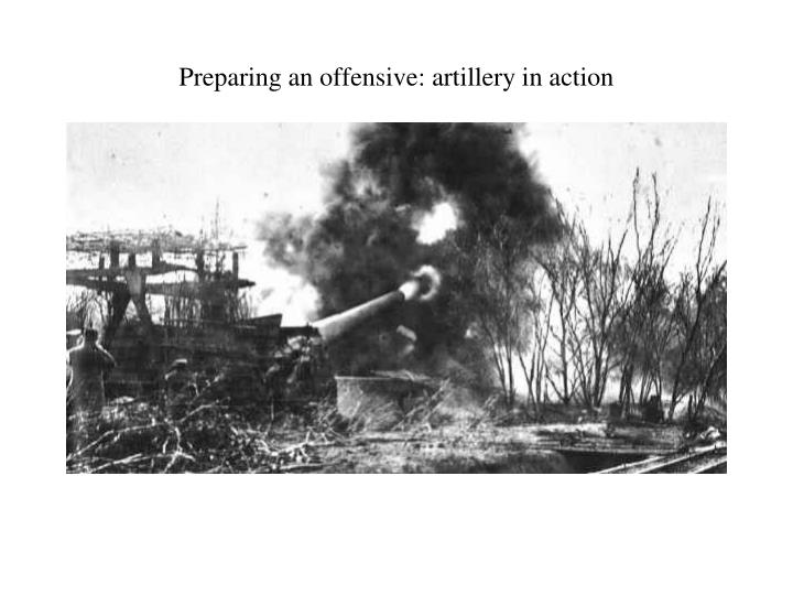 Preparing an offensive: artillery in action