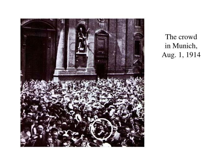The crowd in munich aug 1 1914