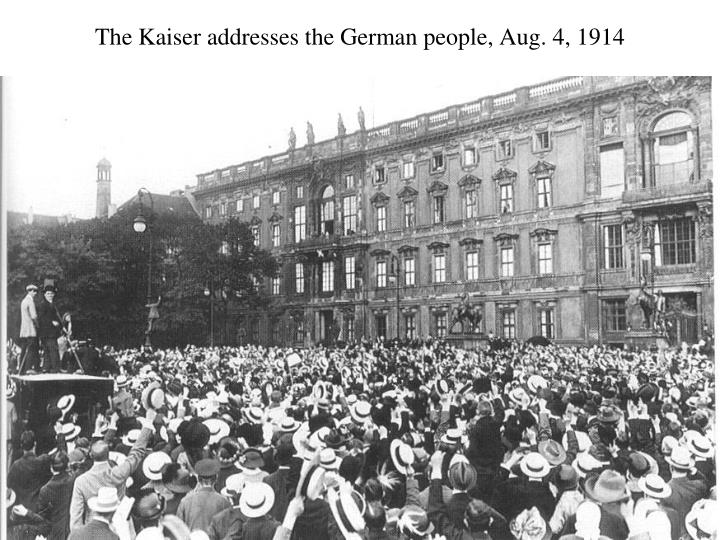 The Kaiser addresses the German people, Aug. 4, 1914