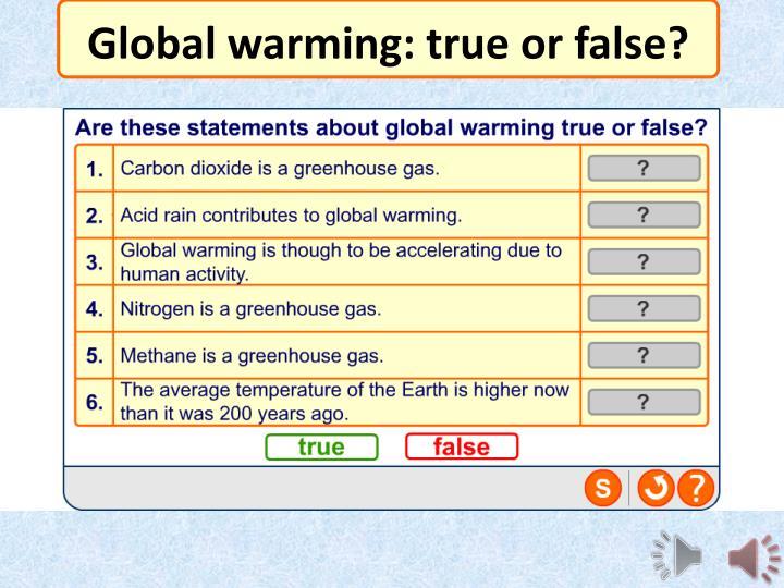 Global warming: true or false?