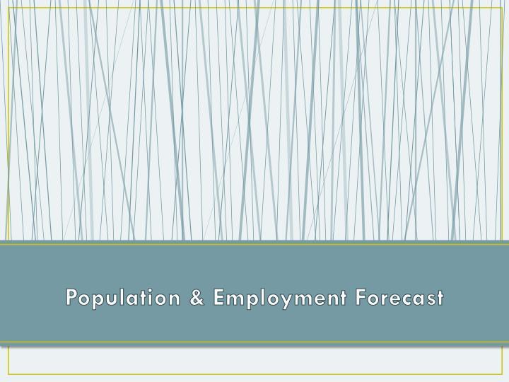 Population & Employment Forecast