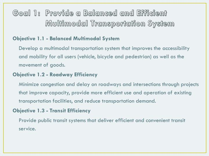 Goal 1:  Provide a Balanced and Efficient Multimodal Transportation System