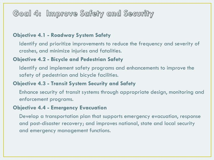 Goal 4:  Improve Safety and Security