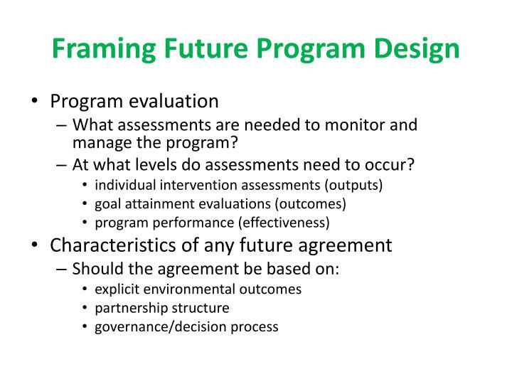 Framing Future Program Design