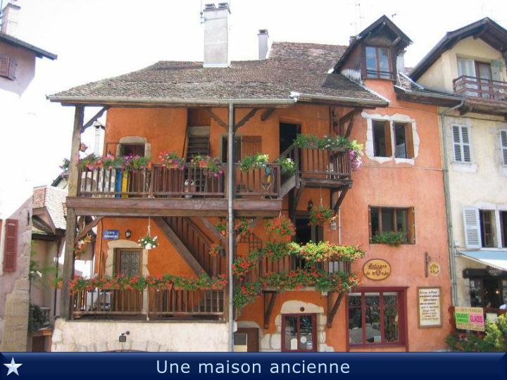 Une maison ancienne