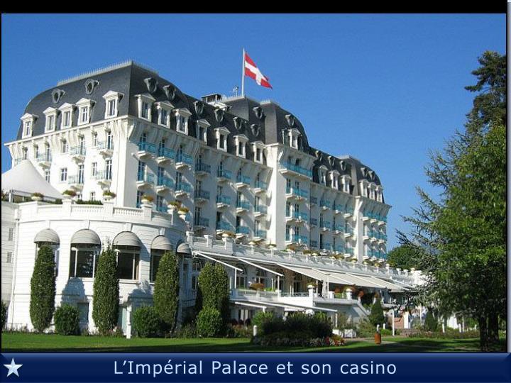 L'Impérial Palace et son casino