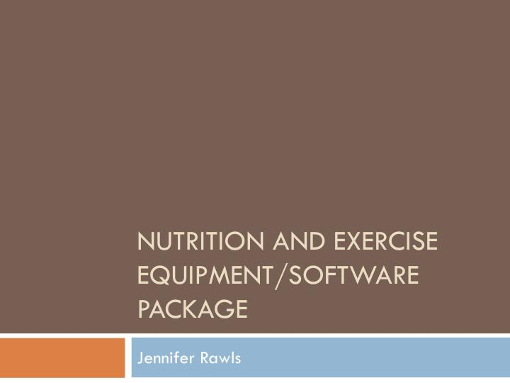 Nutrition and exercise equipment software package