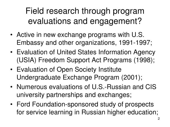 Field research through program evaluations and engagement?