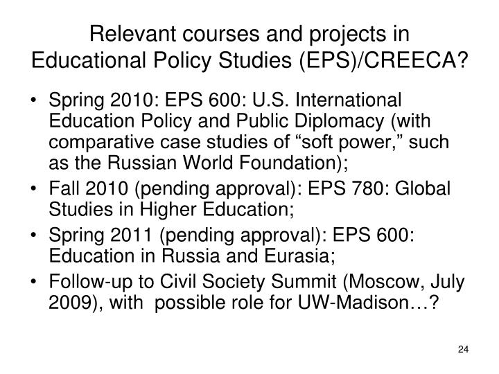 Relevant courses and projects in Educational Policy Studies (EPS)/CREECA?