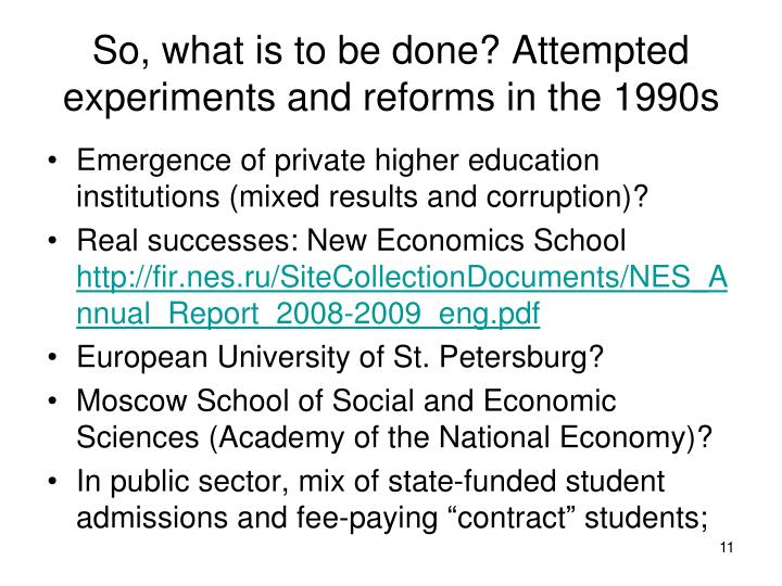 So, what is to be done? Attempted experiments and reforms in the 1990s